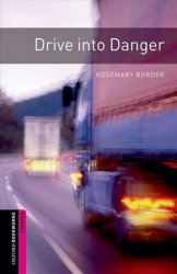 Oxford Bookworms Library Starter Drive Into Danger (New Edition) - Rosemary Border