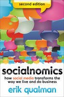 Socialnomics: How Social Media Transforms the Way We Live and Do Business, 2ed