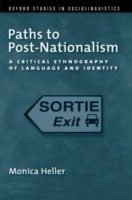 Paths to Post-nationalism A Critical Ethnography of Language and Identity