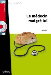LFF B1: Le Médecin malgré lui + CD Audio MP3 - Moliere