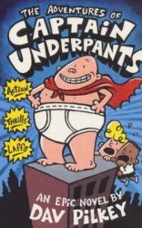 The Adventures of Captain Underpants: An Epic Novel