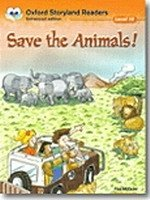 OXFORD STORYLAND READERS 10 SAVE THE ANIMALS!