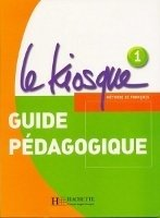 LE KIOSQUE 1 GUIDE PEDAGOGIQUE