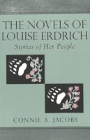 The Novels of Louise Erdrich Stories of Her People