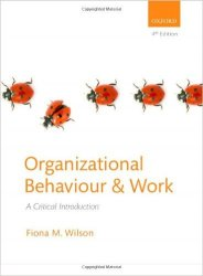 Organizational Behaviour and Work : A Critical Introduction 4th Ed.