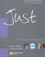 JUST LISTENING AND SPEAKING: FOR CLASS OR SELF-STUDY UPPER INTERMEDIATE