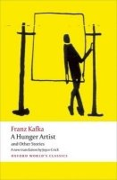 A HUNGER ARTIST AND OTHER STORIES (Oxford World´s Classics New Edition)