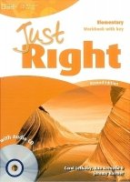 JUST RIGHT Second Edition ELEMENTARY WORKBOOK WITH ANSWER KEY + WORKBOOK AUDIO CD