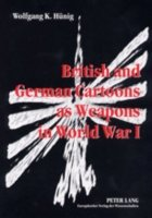 British and German Cartoons as Weapons in World War I Invectives and Ideology of Political Cartoons, A Cognitive Linguistics Approach