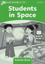 Dolphin Readers 3 Students in Space Activity Book