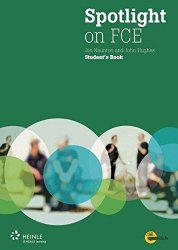SPOTLIGHT ON FCE STUDENT´S BOOK + MyFCE.com ONLINE COURSE SELF-STUDY Version
