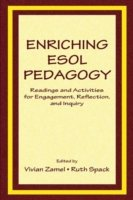 Enriching ESOL Pedagogy Readings and Activities for Engagement, Reflection and Inquiry