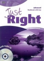 JUST RIGHT Second Edition ADVANCED WORKBOOK WITH ANSWER KEY + WORKBOOK AUDIO CD