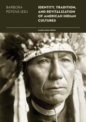 Identity, Tradition and Revitalisation of American Indian Culture - Barbora Půtová