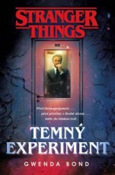 Stranger Things: Temný experiment - Gwenda Bond