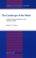 The Landscape of the Mind Cultural Transformations of the American West
