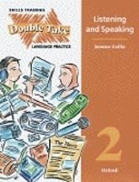 DOUBLE TAKE 2: SKILLS TRAINING AND LANGUAGE PRACTICE STUDENT´S BOOK