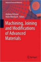 Machining, Joining and Modifications of Advanced Materials