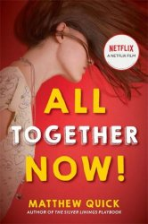 All Together Now! (FilmTie In) - Matthew Quick