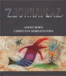 Zbornaplaz - aneb Adolf Born a Christian Morgenstern