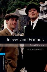 Oxford Bookworms Library 5 Jeeves and Friends (New Edition) - Pelham Grenville Wodehouse