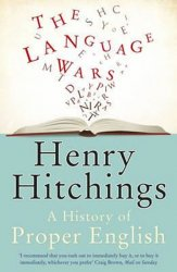 The Language Wars - Henry Hitchings