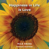 Happiness in Life is Love [E-kniha]