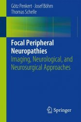 Focal Peripheral Neuropathies Imaging, Neurological, and Neurosurgical Approaches