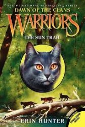 Warriors: Dawn of the Clans 1: The Sun Trail