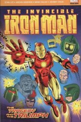 Iron Man: Tragedy + Triumph The Tragedy and the Triumph