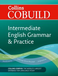 Collins Cobuild Intermediate English Grammar & Practice Second Edition B1-B2