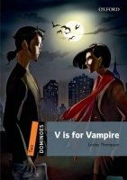 DOMINOES Second Edition Level 2 - V IS FOR VAMPIRE + MultiROM PACK