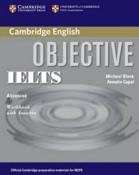 Objective IELTS Advanced Workbook with Answers - Annette Capel