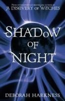 ALL SOULS TRILOGY 2: SHADOW OF NIGHT