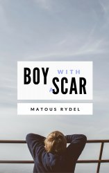 Boy With a Scar - Matouš Rýdel [E-kniha]