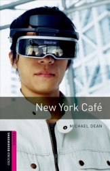 Oxford Bookworms Library Starter New York Cafe (New Edition) - Michael Dean