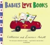 Babies Love Books (Anholt Family Favourites)