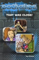 Dockside: That was Close (Stage 4 Book 5)