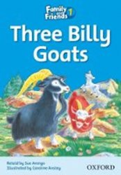 Family and Friends Reader 1b the Three Billy-goats - Sue Arengo