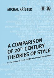 A Comparison of 20th Century Theories of Style (in the Context of Czech and British Scholarly Discourses) - Michal Křístek [E-kniha]
