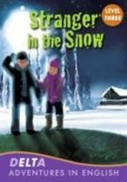 DELTA ADVENTURES IN ENGLISH LEVEL 3: STRANGER IN THE SNOW + AUDIO CD PACK