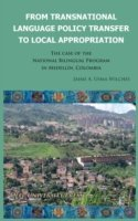 From Transnational Language Policy Transfer to Local Appropriation The Case of the National Bilingual Program in Medellin, Colombia