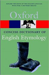 OXFORD CONCISE DICTIONARY OF ENGLISH ETYMOLOGY (Oxford Paperback Reference)
