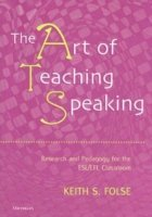 The Art of Teaching Speaking Research and Pedagogy in the ESL/EFL Classroom