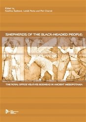 Shepherds of the Black - headed people (AJ) - The royal office vis-avis godhead in ancienit Mesopotamia - Petr Charvát