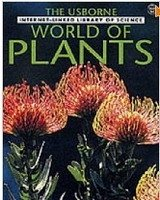 WORLD OF PLANTS (The Usborne Internet-linked Library of Science)