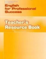PROFESSIONAL ENGLISH: ENGLISH FOR PROFESSIONAL SUCCESS TEACHER´S RESOURCE BOOK