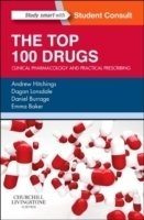 The Top 100 Drugs : Clinical Pharmacology and Practical Prescribing