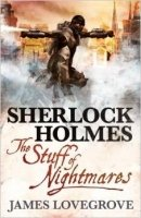 Sherlock Holmes - The Stuff of Nightmares