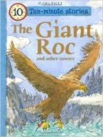 The Giant Roc and Other Stories (10 Minute Children's Stories)